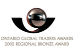 Ontario Global Trades Awards: 2005 Regional Bronze Award